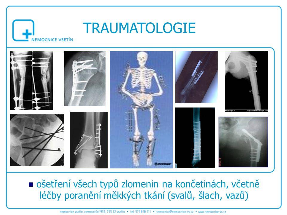 TRAUMATOLOGIE ošetření všech typů zlomenin na končetinách, včetně léčby poranění měkkých tkání (svalů, šlach, vazů)