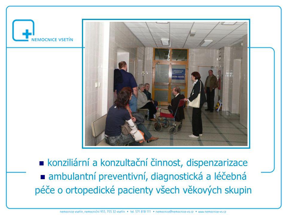 konziliární a konzultační činnost, dispenzarizace ambulantní preventivní, diagnostická a léčebná péče o ortopedické pacienty všech věkových skupin