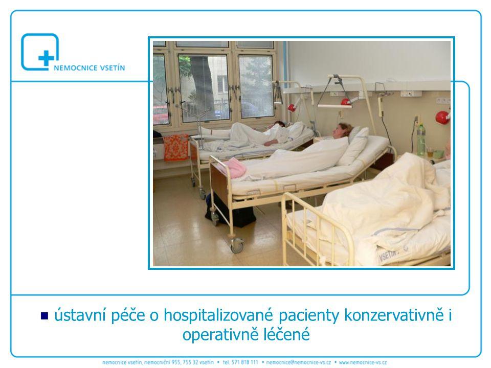 ústavní péče o hospitalizované pacienty konzervativně i operativně léčené