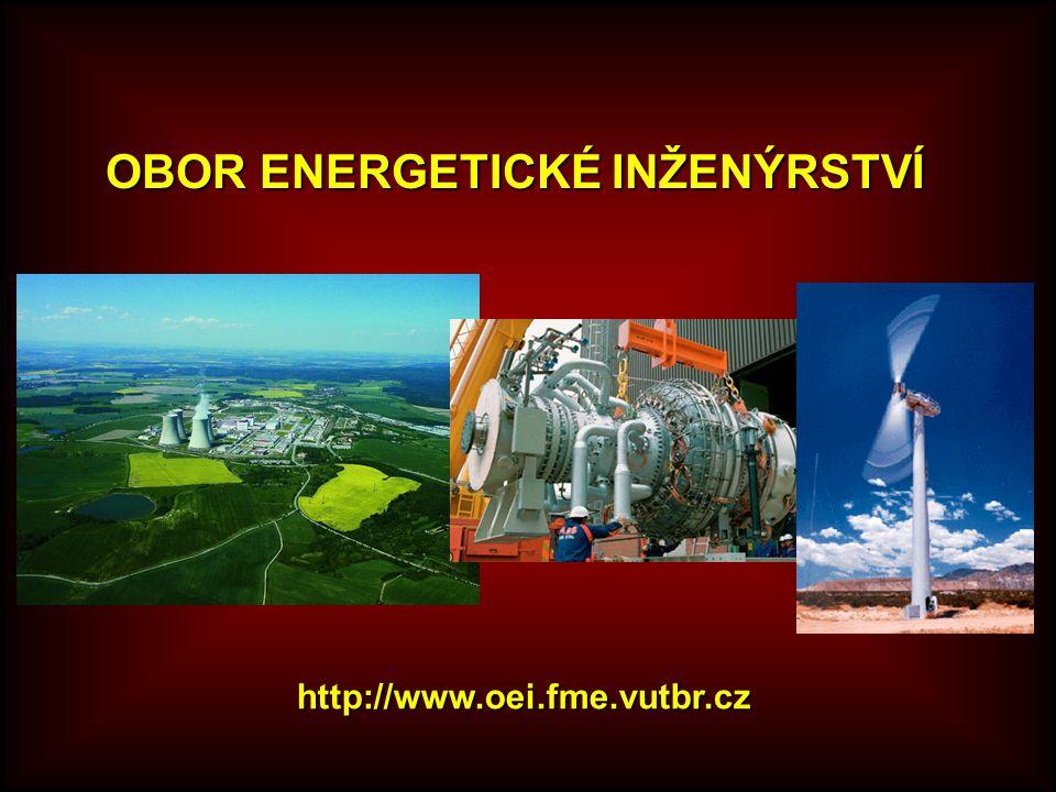 OBOR ENERGETICKÉ INŽENÝRSTVÍ http://www.oei.fme.vutbr.cz