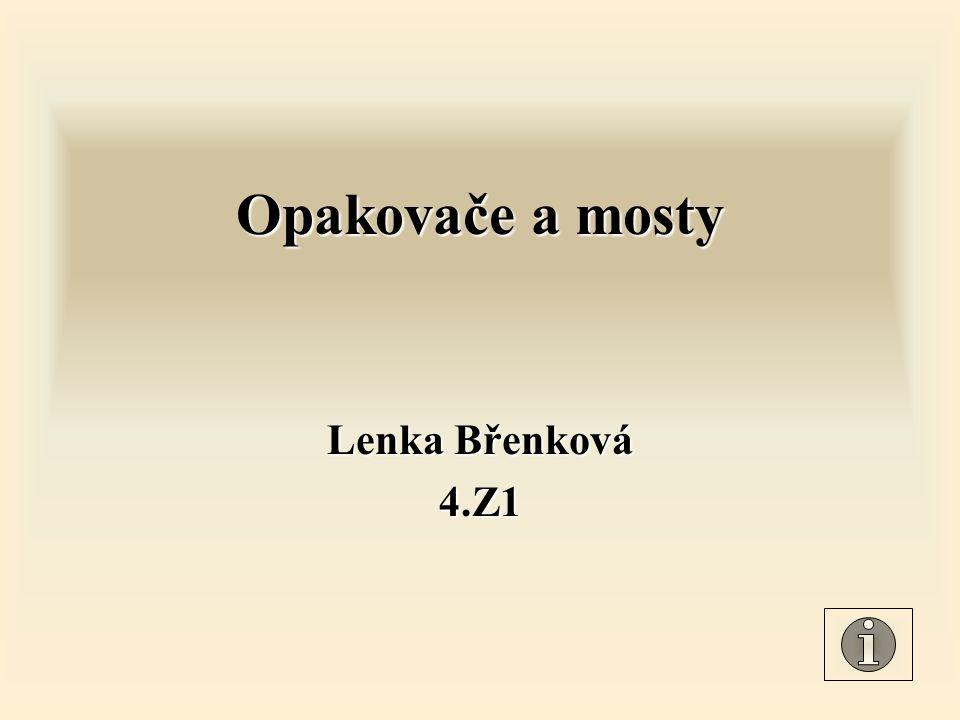Opakovače a mosty Lenka Břenková 4.Z1