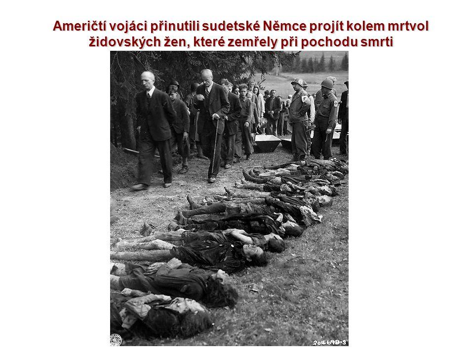 Američtí vojáci přinutili sudetské Němce projít kolem mrtvol židovských žen, které zemřely při pochodu smrti