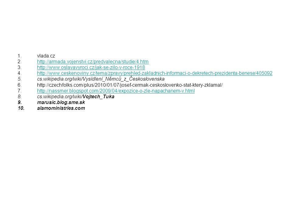 1.vlada.cz 2.http://armada.vojenstvi.cz/predvalecna/studie/4.htmhttp://armada.vojenstvi.cz/predvalecna/studie/4.htm 3.http://www.oslavavyroci.cz/jak-s