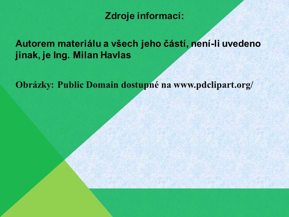 Zdroje informací: Autorem materiálu a všech jeho částí, není-li uvedeno jinak, je Ing.