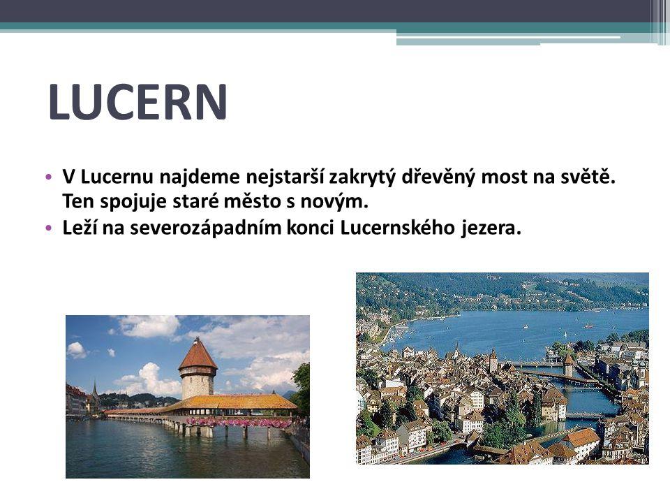 LUCERN V Lucernu najdeme nejstarší zakrytý dřevěný most na světě.