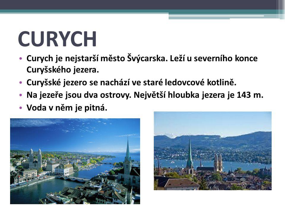 CURYCH Curych je nejstarší město Švýcarska.Leží u severního konce Curyšského jezera.
