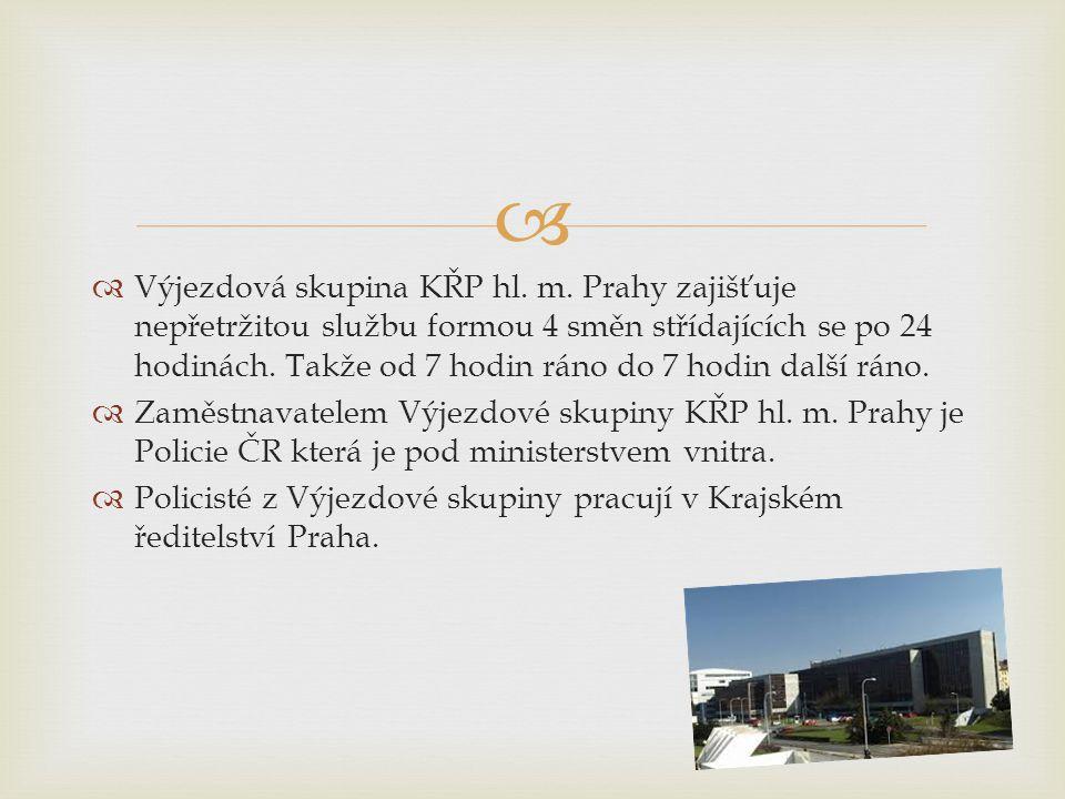   Výjezdová skupina KŘP hl. m. Prahy zajišťuje nepřetržitou službu formou 4 směn střídajících se po 24 hodinách. Takže od 7 hodin ráno do 7 hodin da
