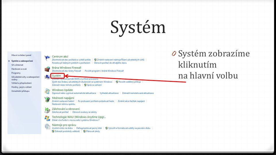 Systém 0 Systém zobrazíme kliknutím na hlavní volbu