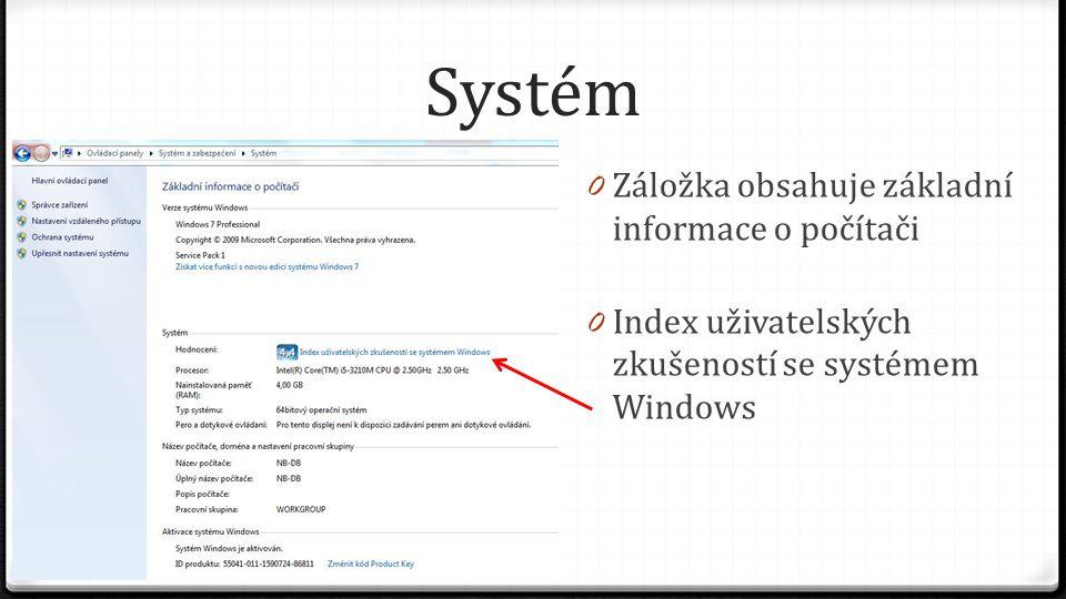 Systém 0 Záložka obsahuje základní informace o počítači 0 Index uživatelských zkušeností se systémem Windows