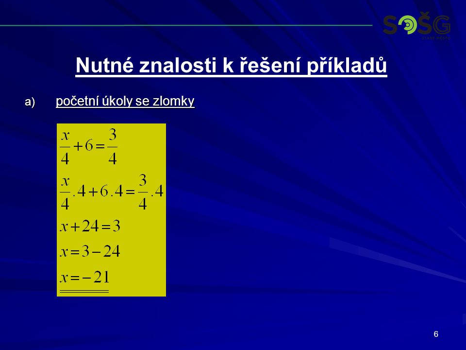 6 a) početní úkoly se zlomky Nutné znalosti k řešení příkladů