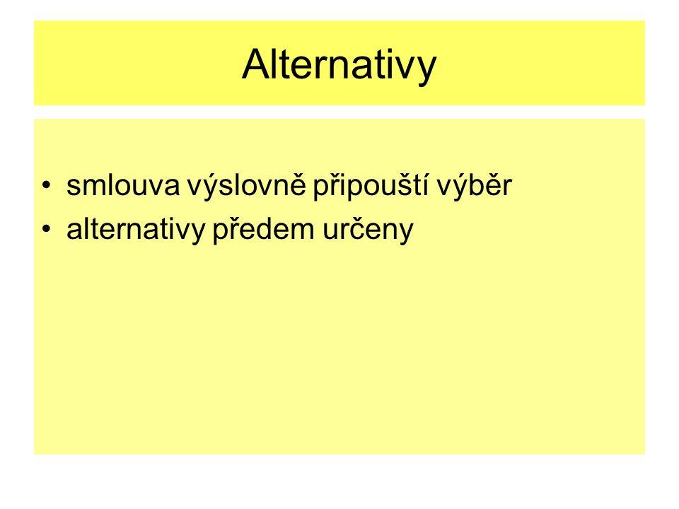 Alternativy smlouva výslovně připouští výběr alternativy předem určeny