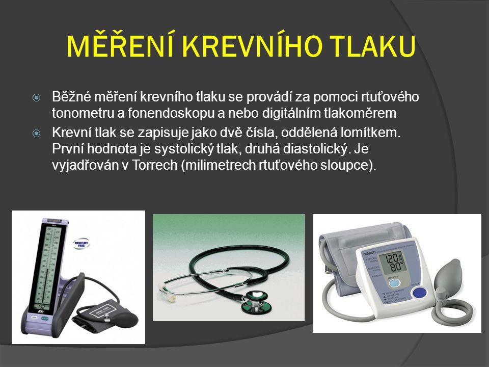 MĚŘENÍ KREVNÍHO TLAKU  Běžné měření krevního tlaku se provádí za pomoci rtuťového tonometru a fonendoskopu a nebo digitálním tlakoměrem  Krevní tlak