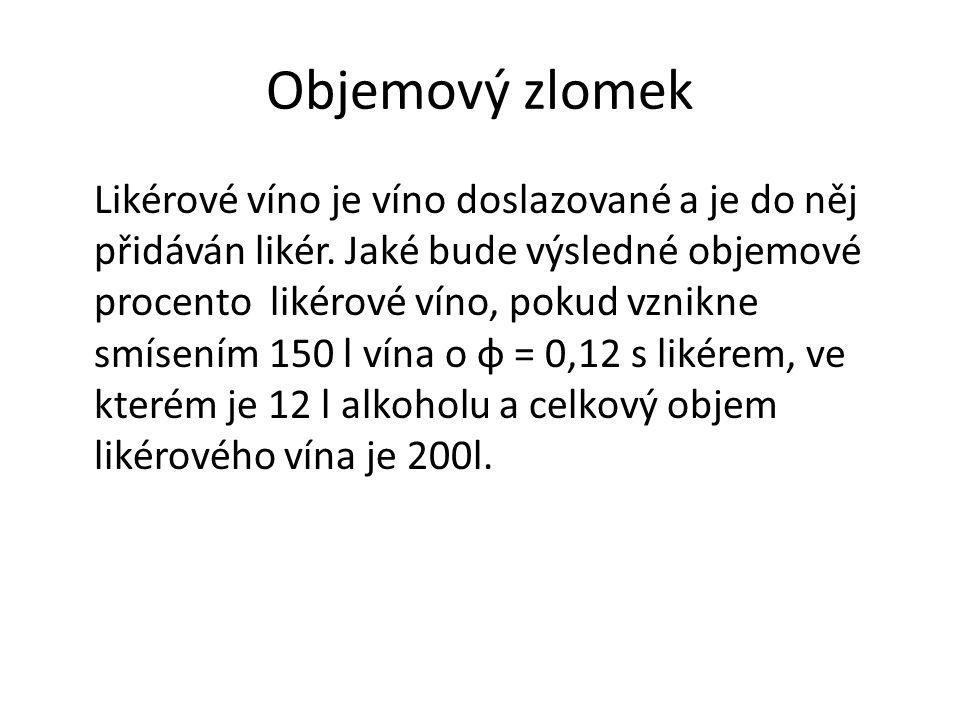 Objemový zlomek Likérové víno je víno doslazované a je do něj přidáván likér. Jaké bude výsledné objemové procento likérové víno, pokud vznikne smísen