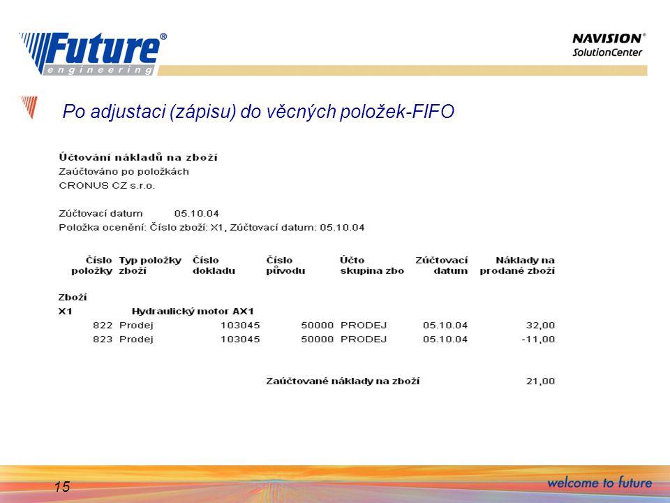 15 Po adjustaci (zápisu) do věcných položek-FIFO