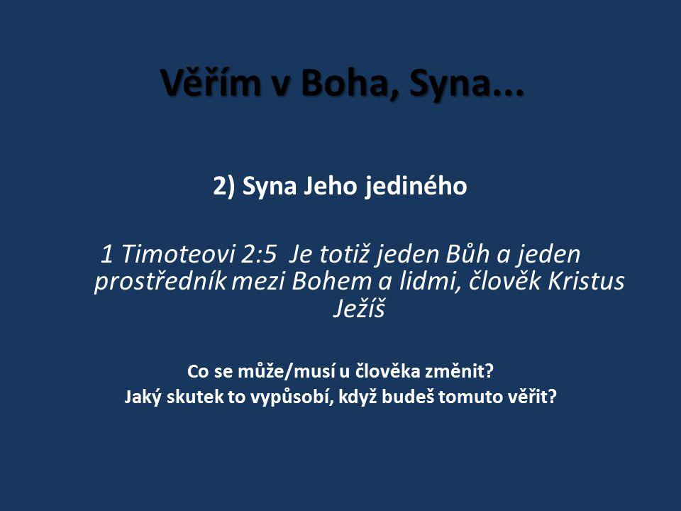Věřím v Boha, Syna...3) Pána našeho Galatským 2:20 nežiji už já, ale žije ve mně Kristus.