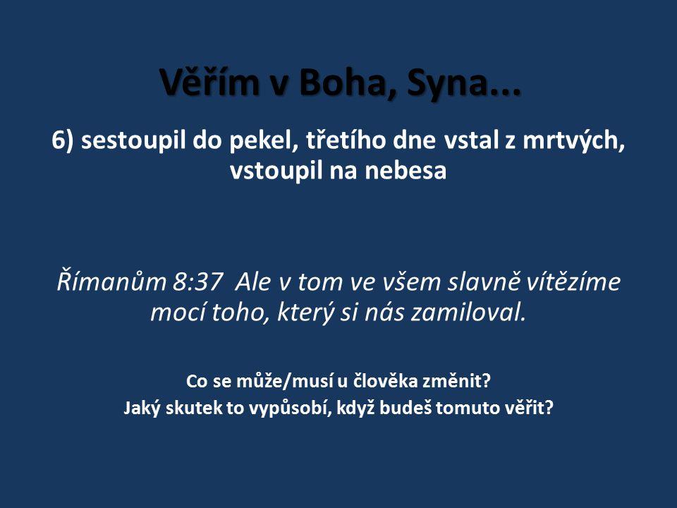 Věřím v Boha, Syna...