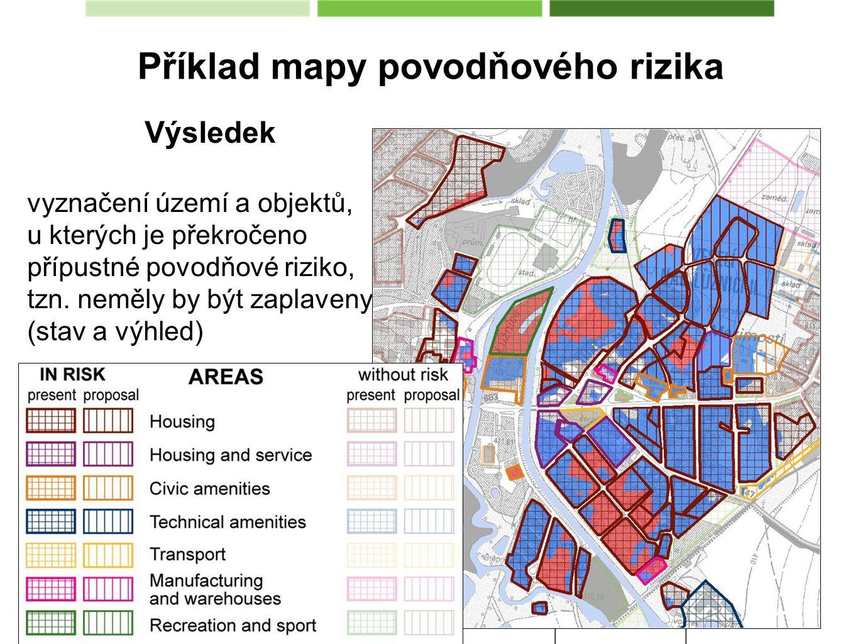Příklad mapy povodňového rizika Výsledek vyznačení území a objektů, u kterých je překročeno přípustné povodňové riziko, tzn. neměly by být zaplaveny (