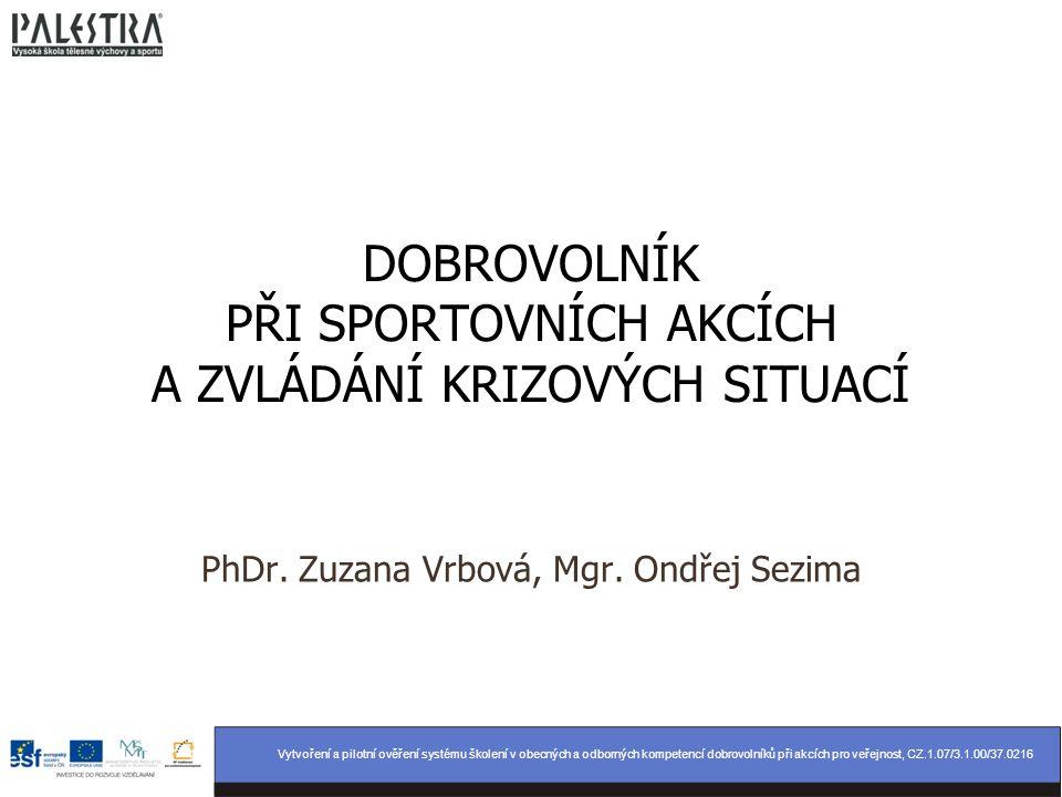 Vytvoření a pilotní ověření systému školení v obecných a odborných kompetencí dobrovolníků při akcích pro veřejnost, CZ.1.07/3.1.00/37.0216 DOBROVOLNÍ