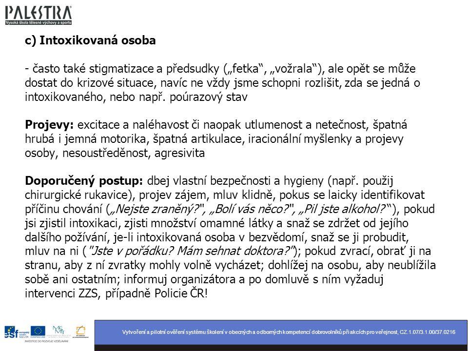Vytvoření a pilotní ověření systému školení v obecných a odborných kompetencí dobrovolníků při akcích pro veřejnost, CZ.1.07/3.1.00/37.0216 c) Intoxik