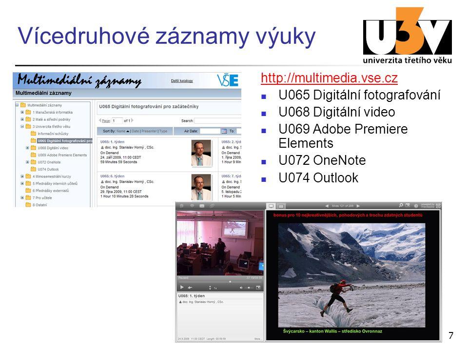 7 Vícedruhové záznamy výuky http://multimedia.vse.cz U065 Digitální fotografování U068 Digitální video U069 Adobe Premiere Elements U072 OneNote U074