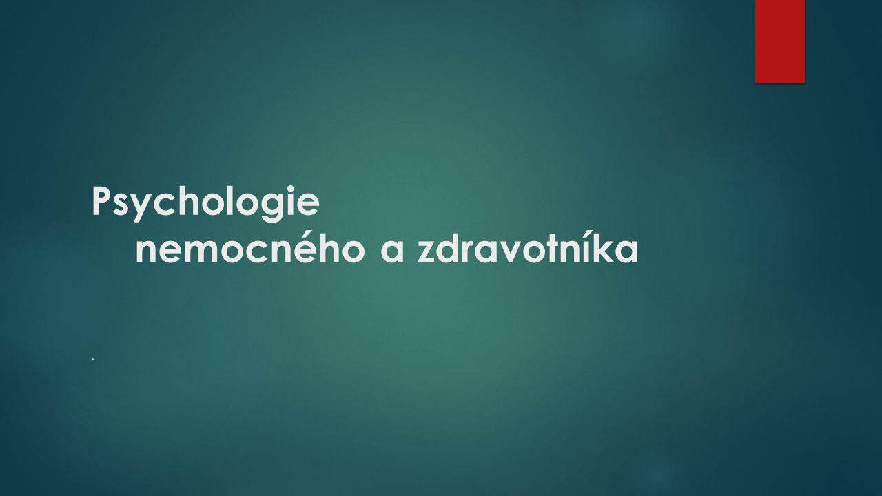 Psychologie nemocného a zdravotníka.