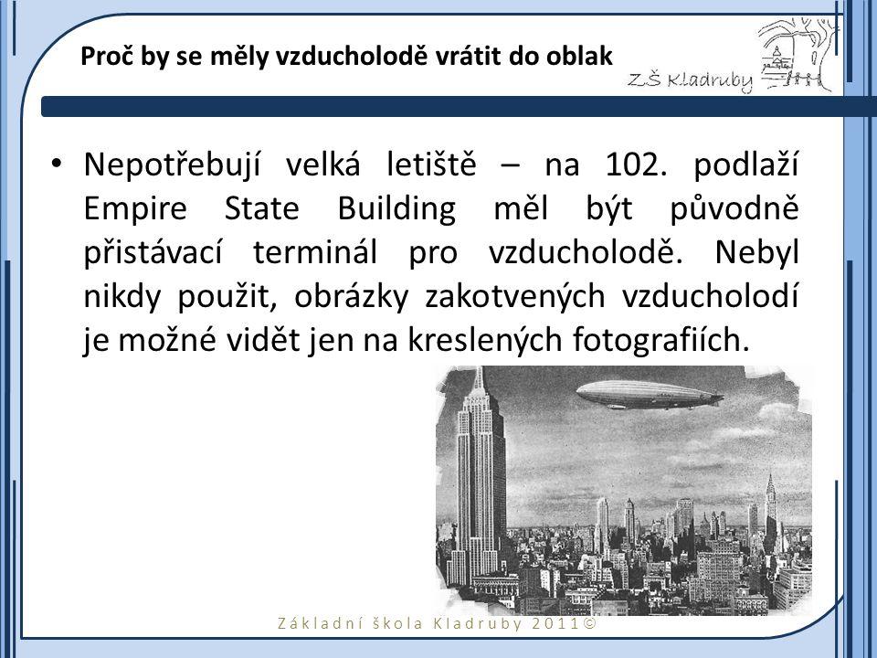 Základní škola Kladruby 2011  Proč by se měly vzducholodě vrátit do oblak Nepotřebují velká letiště – na 102.