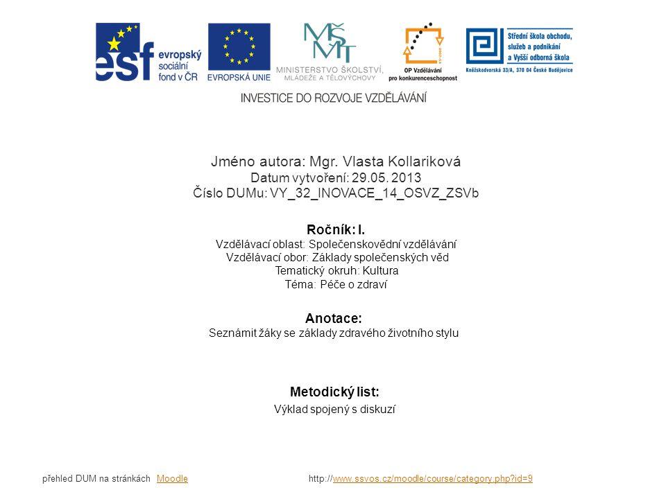Jméno autora: Mgr. Vlasta Kollariková Datum vytvoření: 29.05.