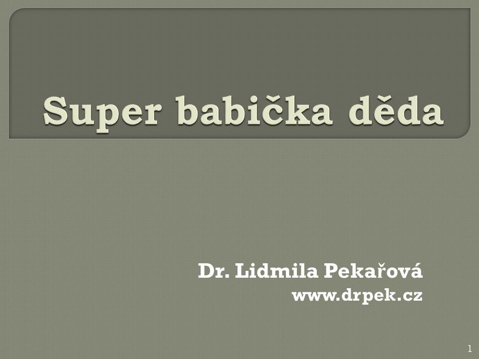 Dr. Lidmila Peka ř ová www.drpek.cz 1