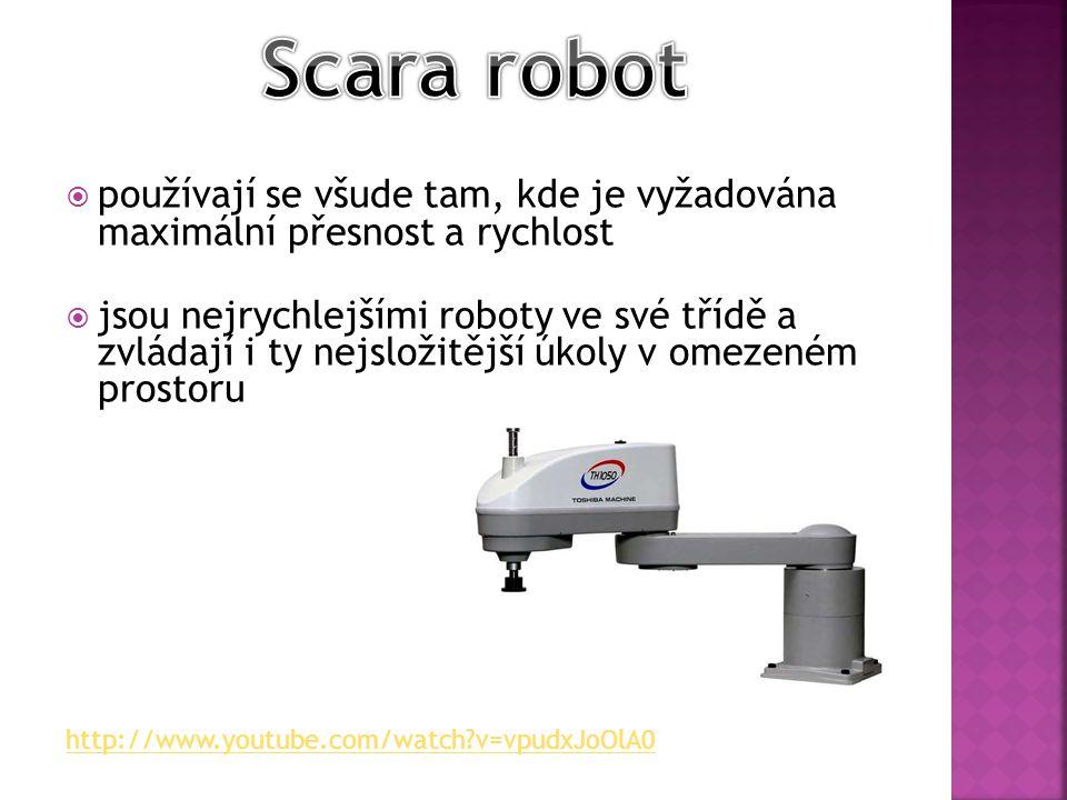 používají se všude tam, kde je vyžadována maximální přesnost a rychlost  jsou nejrychlejšími roboty ve své třídě a zvládají i ty nejsložitější úkoly v omezeném prostoru http://www.youtube.com/watch v=vpudxJoOlA0