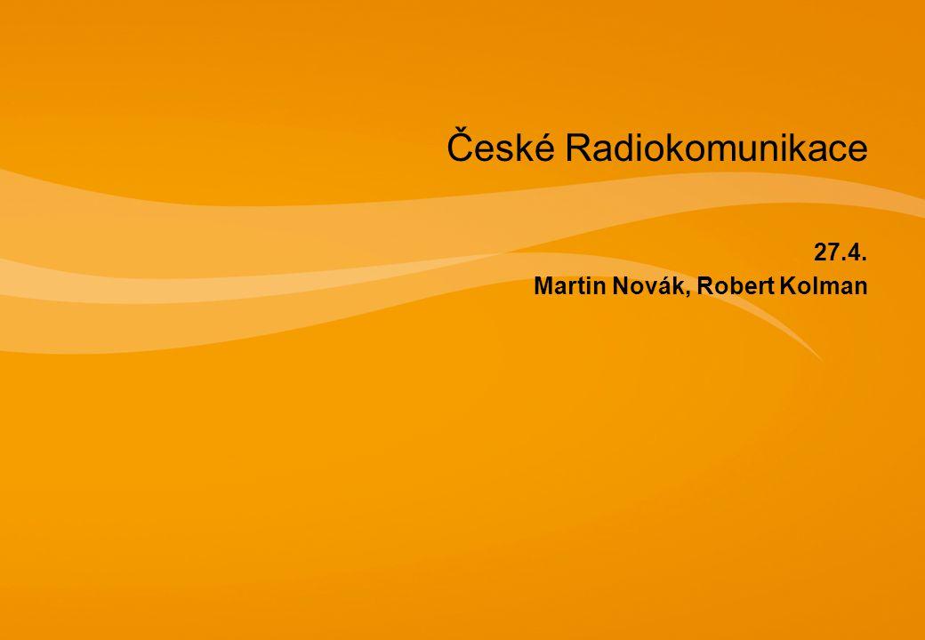 České Radiokomunikace 27.4. Martin Novák, Robert Kolman