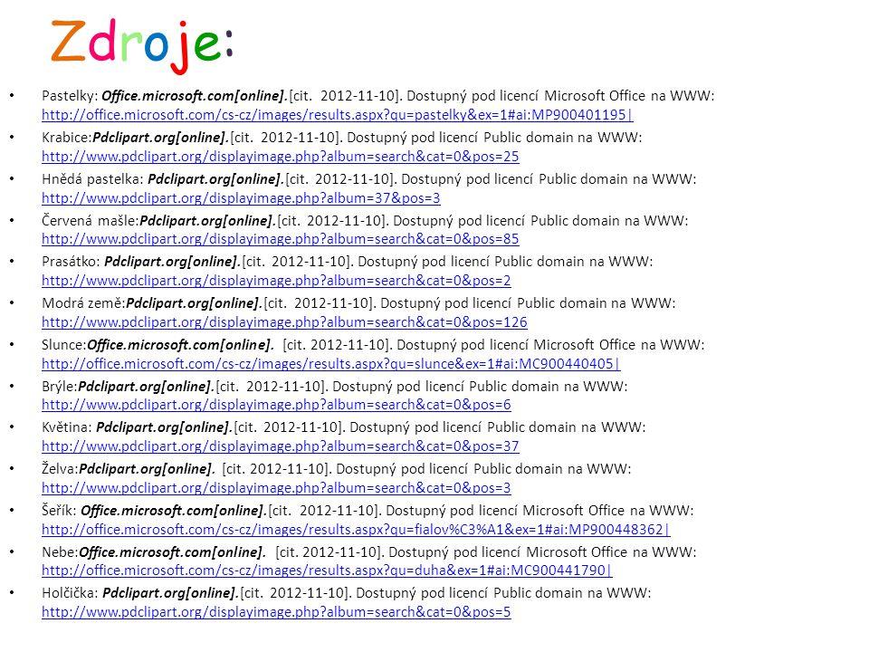 Zdroje:Zdroje: Pastelky: Office.microsoft.com[online].[cit.