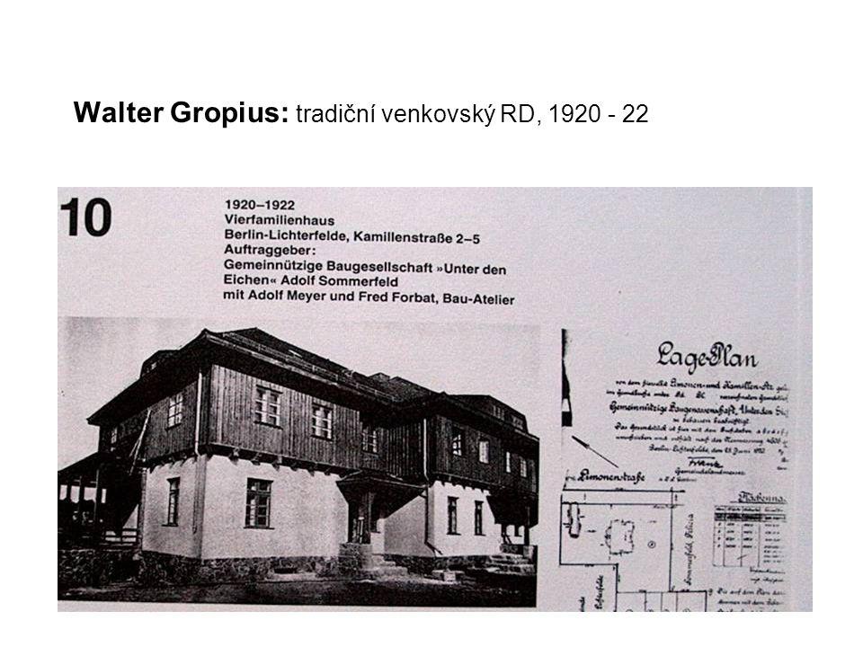 Walter Gropius: tradiční venkovský RD, 1920 - 22
