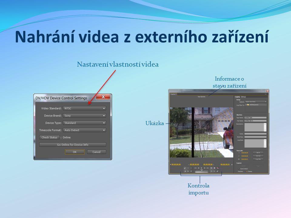Nahrání videa z externího zařízení Informace o stavu zařízení Ukázka Kontrola importu Nastavení vlastností videa