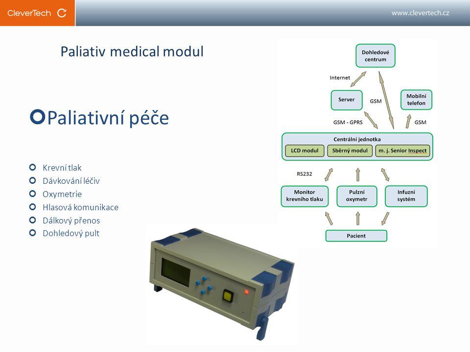 Paliativ medical modul Paliativní péče Krevní tlak Dávkování léčiv Oxymetrie Hlasová komunikace Dálkový přenos Dohledový pult