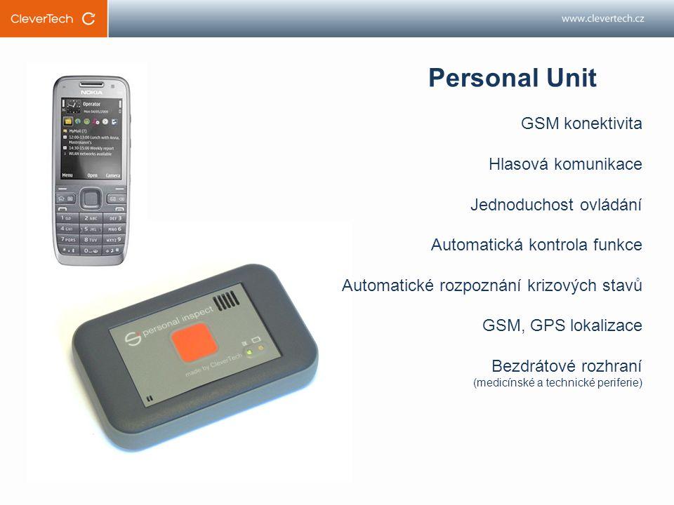 GSM konektivita Hlasová komunikace Jednoduchost ovládání Automatická kontrola funkce Automatické rozpoznání krizových stavů GSM, GPS lokalizace Bezdrátové rozhraní (medicínské a technické periferie) Personal Unit