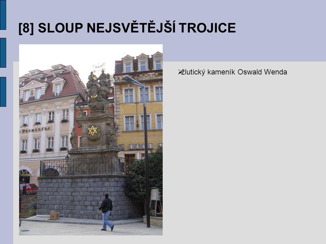 [8] SLOUP NEJSVĚTĚJŠÍ TROJICE  žlutický kameník Oswald Wenda
