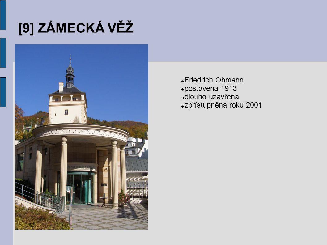 [9] ZÁMECKÁ VĚŽ  Friedrich Ohmann  postavena 1913  dlouho uzavřena  zpřístupněna roku 2001