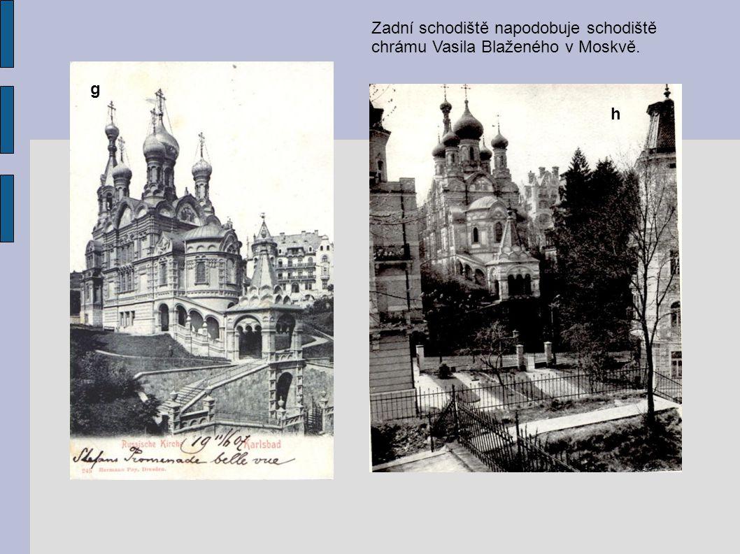g h Zadní schodiště napodobuje schodiště chrámu Vasila Blaženého v Moskvě.