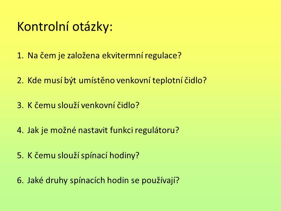 Kontrolní otázky: 1.Na čem je založena ekvitermní regulace.