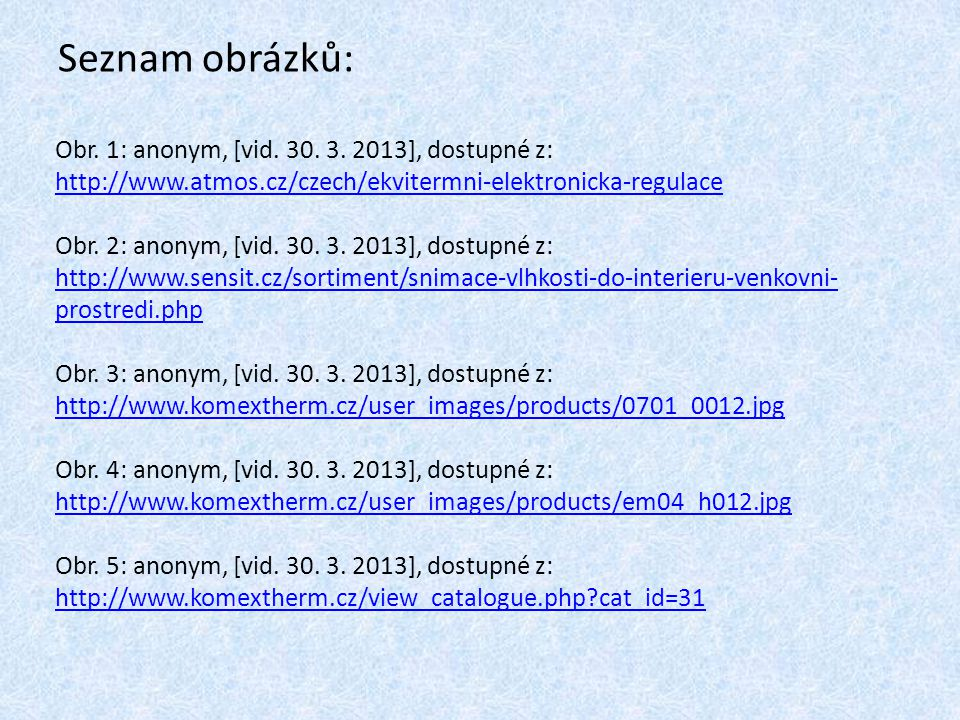 Seznam obrázků: Obr.1: anonym, [vid. 30. 3.