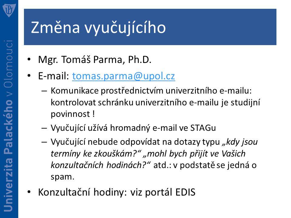 Změna vyučujícího Mgr.Tomáš Parma, Ph.D.