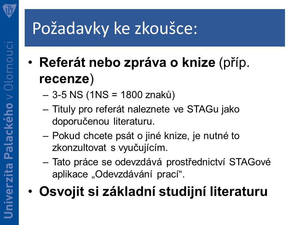 Požadavky ke zkoušce: Referát nebo zpráva o knize (příp.