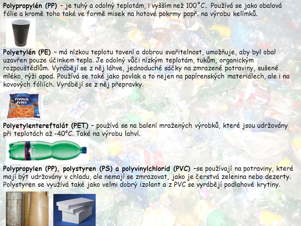 Polypropylén (PP) – je tuhý a odolný teplotám, i vyšším než 100˚C. Používá se jako obalová fólie a kromě toho také ve formě misek na hotové pokrmy pop