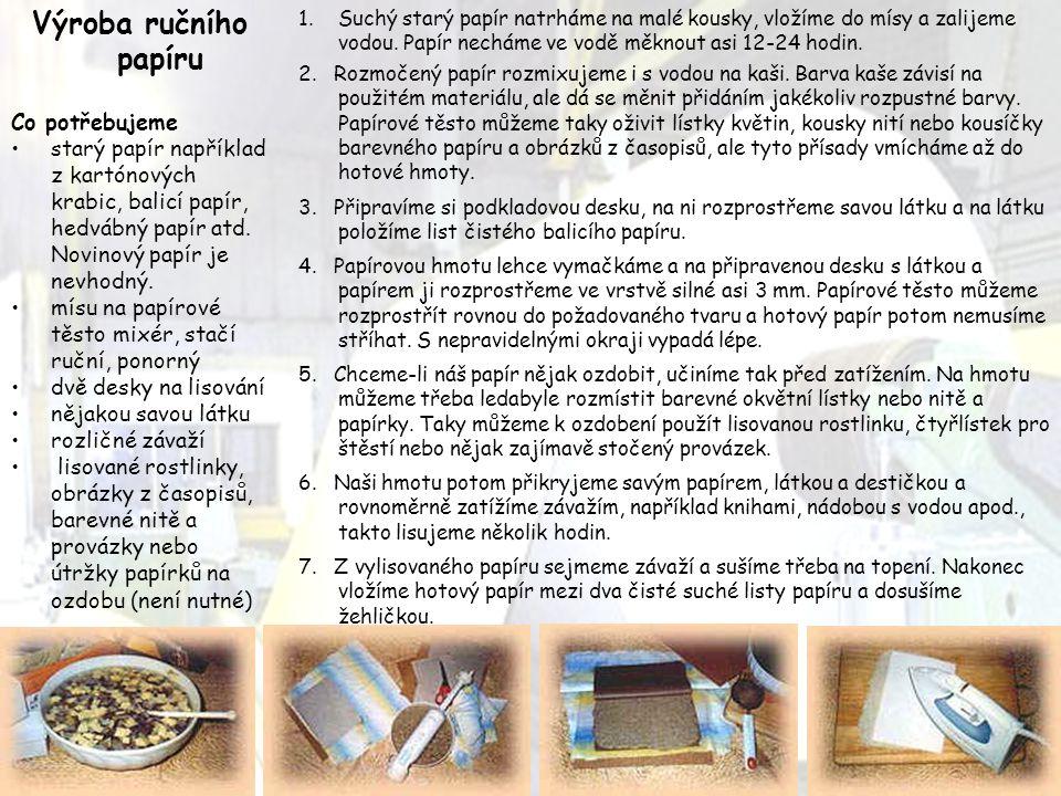 Výroba ručního papíru Co potřebujeme starý papír například z kartónových krabic, balicí papír, hedvábný papír atd. Novinový papír je nevhodný. mísu na