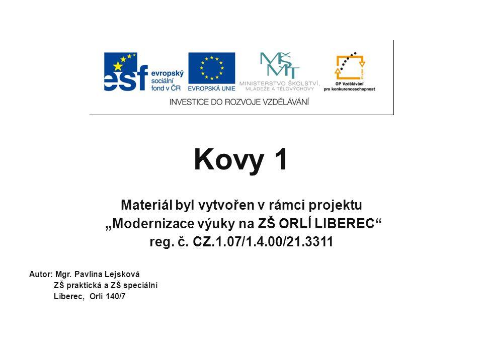 """Kovy 1 Materiál byl vytvořen v rámci projektu """"Modernizace výuky na ZŠ ORLÍ LIBEREC reg."""