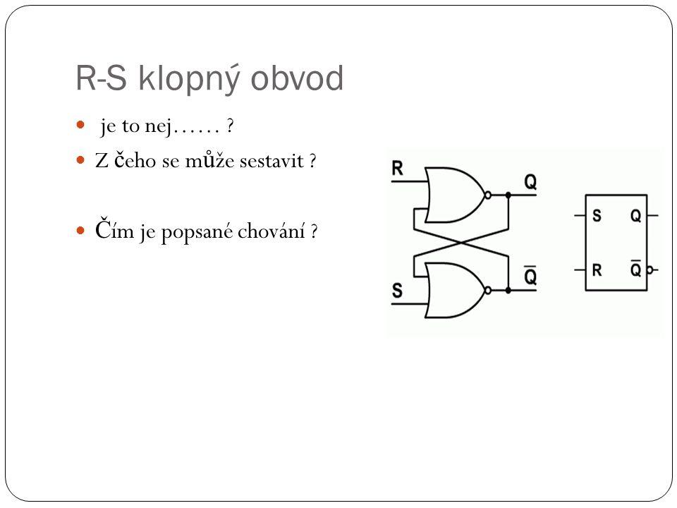 J-K klopný obvod S č ím se shoduje .Pokud jsou vstupy J a K aktivní mluvíme o ……….