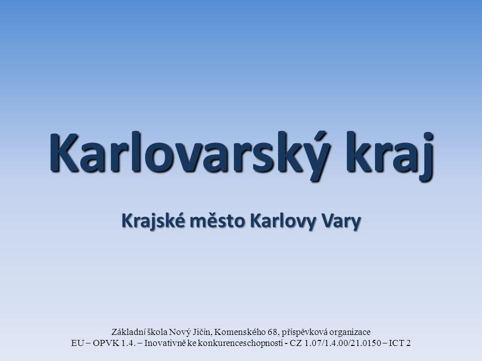 Karlovarský kraj Krajské město Karlovy Vary Z á kladn í š kola Nový Jič í n, Komensk é ho 68, př í spěvkov á organizace EU – OPVK 1.4.