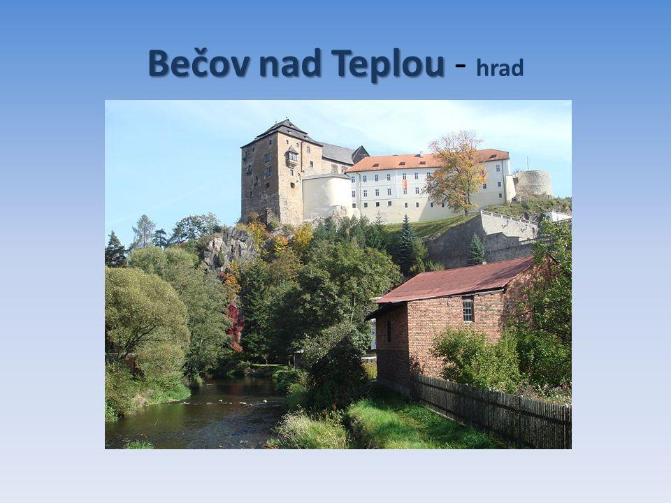 Bečov nad Teplou Bečov nad Teplou - hrad