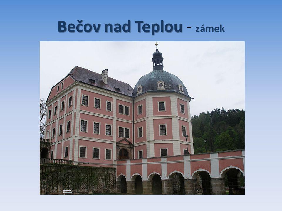 Bečov nad Teplou Bečov nad Teplou - zámek