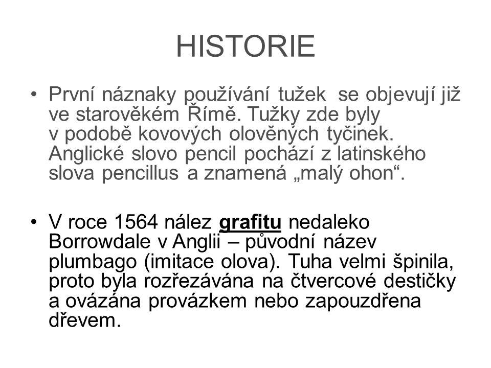 HISTORIE První náznaky používání tužek se objevují již ve starověkém Římě. Tužky zde byly v podobě kovových olověných tyčinek. Anglické slovo pencil p